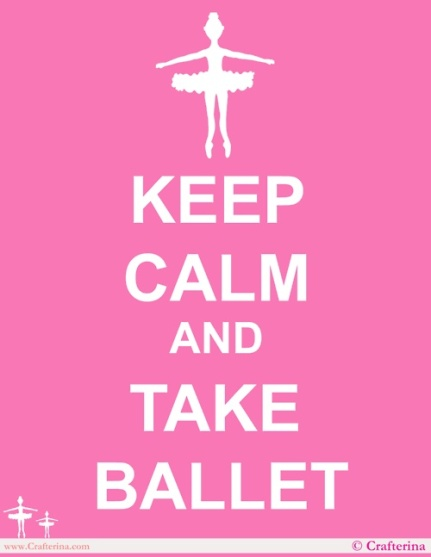 keep calm and take ballet