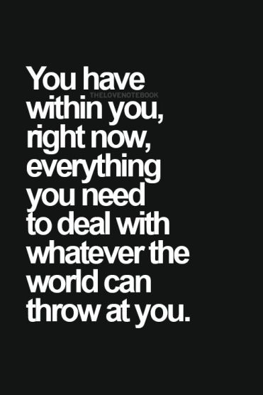 you have everything you need within you